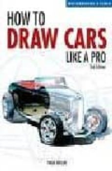 Descargar HOW TO DRAW CARS LIKE A PRO gratis pdf - leer online