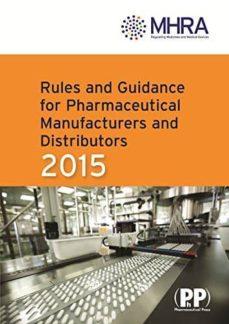 Libros para descargar gratis para kindle RULES AND GUIDANCE FOR PHARMACEUTICAL MANUFACTURERS AND DISTRIBUTORS (THE ORANGE GUIDE): 2015 de  ePub PDB 9780857111715 en español