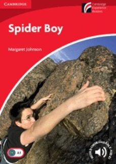 Descargar libros en español pdf SPIDER BOY LEVEL 1 BEGINNER/ELEMENTARY (CAMBRIDGE EXPERIENCE READERS) 9781107690615