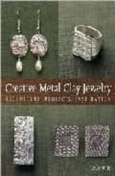 Descarga gratuita de audiolibros de libros electrónicos CREATIVE METAL CLAY JEWELRY: TECHNIQUES, PROJECTS, INSPIRATION DJVU RTF