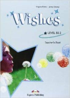 Costosdelaimpunidad.mx Wishes Level B2.2. Teacher S Book. Per Le Scuole Superiori Image