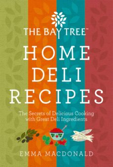 bay tree home deli recipes (ebook)-emma macdonald-9781848991415