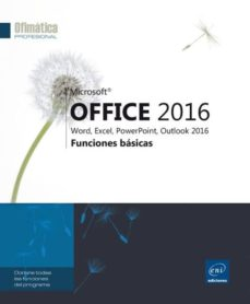 Descargar MICROSOFT OFFICE 2016 : WORD, EXCEL, POWERPOINT, OUTLOOK 2016 gratis pdf - leer online
