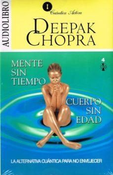 mente sin tiempo cuerpo sin edad: la alternativa cuantica para no envejecer-deepak chopra-9786070019715