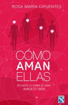 cómo aman ellas (ebook)-rosa maria cifuentes-9786124290015