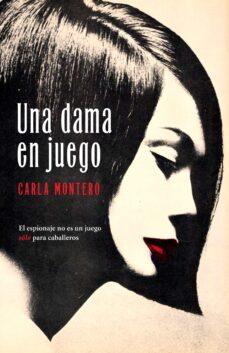 Libros de audio mp3 gratis para descargar UNA DAMA EN JUEGO de CARLA MONTERO iBook in Spanish