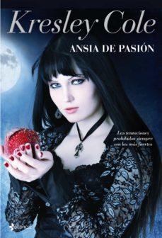 Descargas gratuitas para libros kindle ANSIA DE PASION (INMORTALES DE LA OSCURIDAD III) 9788408088615 de KRESLEY COLE