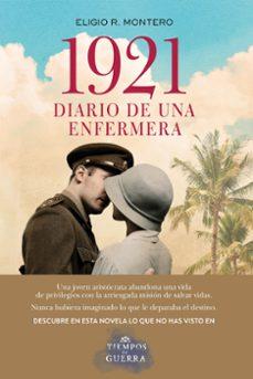 Descargar libros de texto en linea gratis en pdf. 1921, DIARIO DE UNA ENFERMERA de ELIGIO R. MONTERO (Spanish Edition)