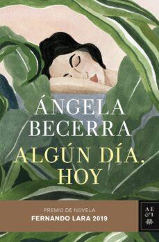 Libros en línea gratis sin descarga leer en línea ALGUN DIA, HOY (PREMIO DE NOVELA FERNANDO LARA 2019) FB2 en español 9788408211815