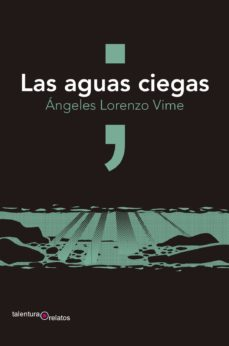 Descargas de libros de iphone LAS AGUAS CIEGAS 9788412096415 PDF PDB in Spanish de ANGELES LORENZO VIME