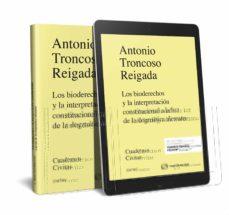 Descargar Ebook gratis para j2ee BIODERECHOS Y LA INTERPRETACION CONSTITUCIONAL A LA LUZ DE LA DOG MATICA ALEMANA (Spanish Edition) 9788413091815 de ANTONIO TRONCOSO REIGADA