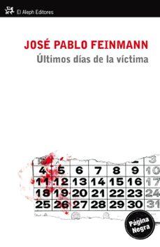 Descarga gratuita de libros de epub. LOS ULTIMOS DIAS DE LA VICTIMA