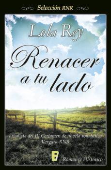 renacer a tu lado (ebook)-lola rey-9788415389415