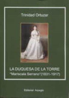 Descargar libro electronico en ingles LA DUQUESA DE LA TORRE: MARISCALA SERRANO (1831-1917) 9788415798415 de TRINIDAD ORTUZAR FB2 PDB