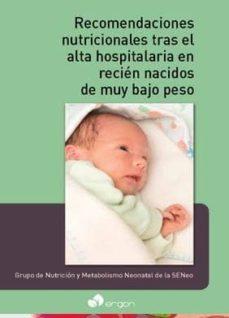 Ebooks descargar formato pdf RECOMENDACIONES NUTRICIONALES TRAS EL ALTA HOSPITALARIA EN RECIÉN NACIDOS DE MUY BAJO PESO in Spanish de  RTF CHM 9788416270415