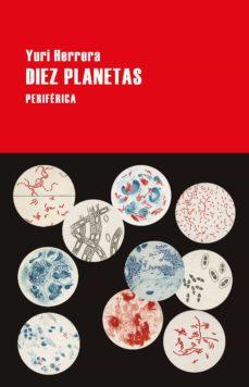 Descargando audiolibros para encender DIEZ PLANETAS 9788416291915 de YURI HERRERA iBook (Spanish Edition)