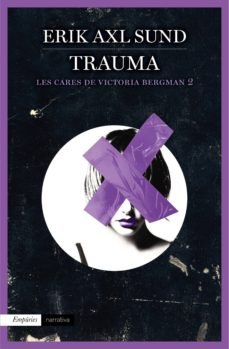 eBookStore nuevo lanzamiento: TRAUMA (LES CARES DE VICTORIA BERGMAN, 2) PDF 9788416367115