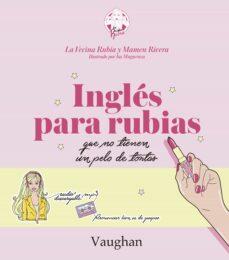 Los mejores libros descargan ipad INGLES PARA RUBIAS QUE NO TIENEN UN PELO DE TONTAS 9788416667215 de LA VECINA RUBIA, MAMEN RIVERA PDB CHM