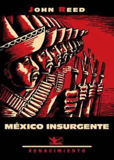 mexico insurgente-john reed-9788416685615