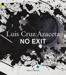 no exit: luis cruz azaceta-carlos a. aguilera-9788416714315