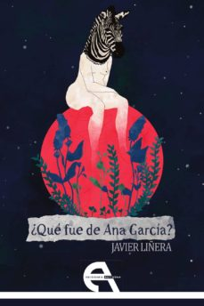Libros descargables gratis en formato pdf. ¿QUE FUE DE ANA GARCIA? iBook CHM DJVU 9788416923915 de JAVIER LIÑERA (Spanish Edition)