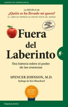 fuera del laberinto: una historia sobre el poder de las creencias-spencer johnson-9788416997015