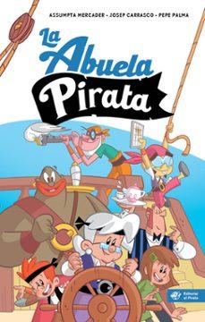 la abuela pirata - libro para niños de 10 años-assumpta mercader solà-9788417210915