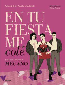 Geekmag.es En Tu Fiesta Me Colé: Una Historia Ilustrada De Mecano Image
