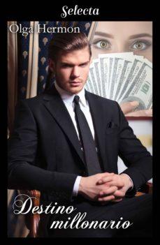 destino millonario (ebook)-olga hermon-9788417540715