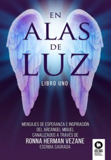 Descargas gratis de libros de audio mp3. EN ALAS DE LUZ in Spanish 9788417566715 de RONNA HERMAN VEZANE DJVU PDB