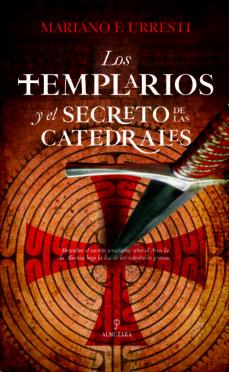 Descargar LOS TEMPLARIOS Y EL SECRETO DE LAS CATEDRALES gratis pdf - leer online