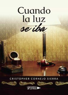Ebook descarga gratuita deutsch pdf CUANDO LA LUZ SE IBA (Spanish Edition) 9788418036415 MOBI PDF