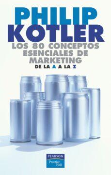 los 80 conceptos esenciales de marketing de la a a la z-philip kotler-9788420540115
