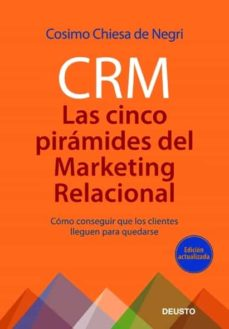 crm: las cinco piramides del marketing relacional-cosimo chiesa de negri-9788423427215