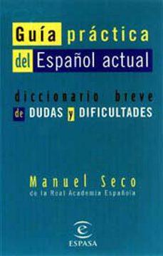 guia practica del español actual: diccionario breve de dudas y di ficultades-manuel seco-9788423992515