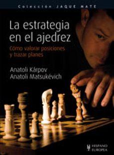 la estrategia en el ajedrez-anatoli karpov-9788425519215