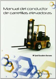 manual de conductor de carretillas elevadoras-maria jose escudero serrano-9788428381215
