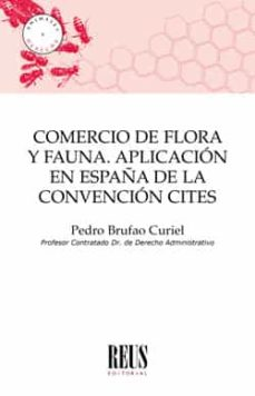 Descargar COMERCIO DE FLORA Y FAUNA: APLICACION EN ESPAÃ'A DE LA CONVENCION CITES gratis pdf - leer online