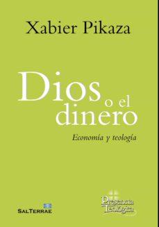DIOS O EL DINERO | XABIER PIKAZA | Comprar libro 9788429327915