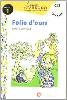 Descargar audiolibros online gratis FOLIE D OURS (INCLUYE CD) (EVASION LECTURAS EN FRANCES) (1º ESO) iBook 9788429409215 de DOMINIQUE RENAUD in Spanish