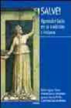 Viamistica.es Salve!: Aprender Latin En La Tradicion Cristiana (Incluye Cuadern Illo De Autoevaluacion) Image
