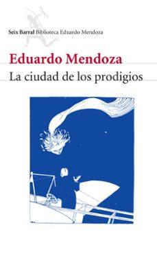 Libros para descargar a kindle LA CIUDAD DE LOS PRODIGIOS de EDUARDO MENDOZA 9788432207815 PDF (Literatura española)