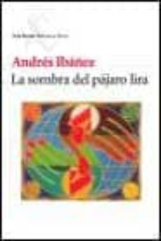 la sombra del pajaro lira-andres ibañez-9788432211515