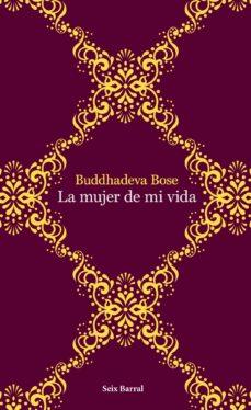 Descarga gratuita de libros de italano. LA MUJER DE MI VIDA (Spanish Edition) de BUDDHEDEVA BOSE PDF