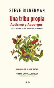 Descargar libros en línea para ipad UNA TRIBU PROPIA: AUTISMO Y ASPERGER: OTRAS MANERAS DE ENTENDER EL MUNDO (Literatura española)