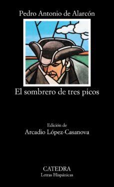 el sombrero de tres picos (26ª ed.)-pedro antonio de alarcon-9788437600215