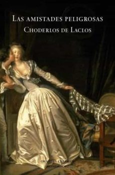 Descargar libros de texto en formato pdf. LAS AMISTADES PELIGROSAS en español de PIERRE CHODERLOS DE LACLOS