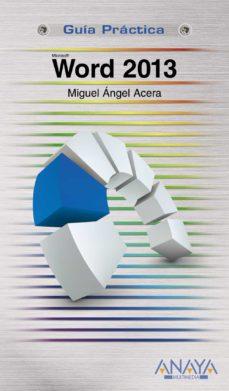 word 2013 (guia practica)-miguel angel acera garcia-9788441534315