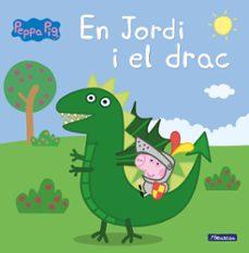 Bressoamisuradi.it En Jordi I El Drac (La Porqueta Pepa. Primeres Lectures) Image