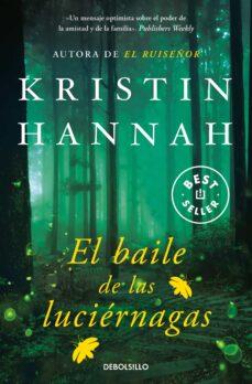 Leer libros electrónicos en línea gratis sin descargar EL BAILE DE LAS LUCIERNAGAS 9788466343015 RTF de KRISTIN HANNAH en español